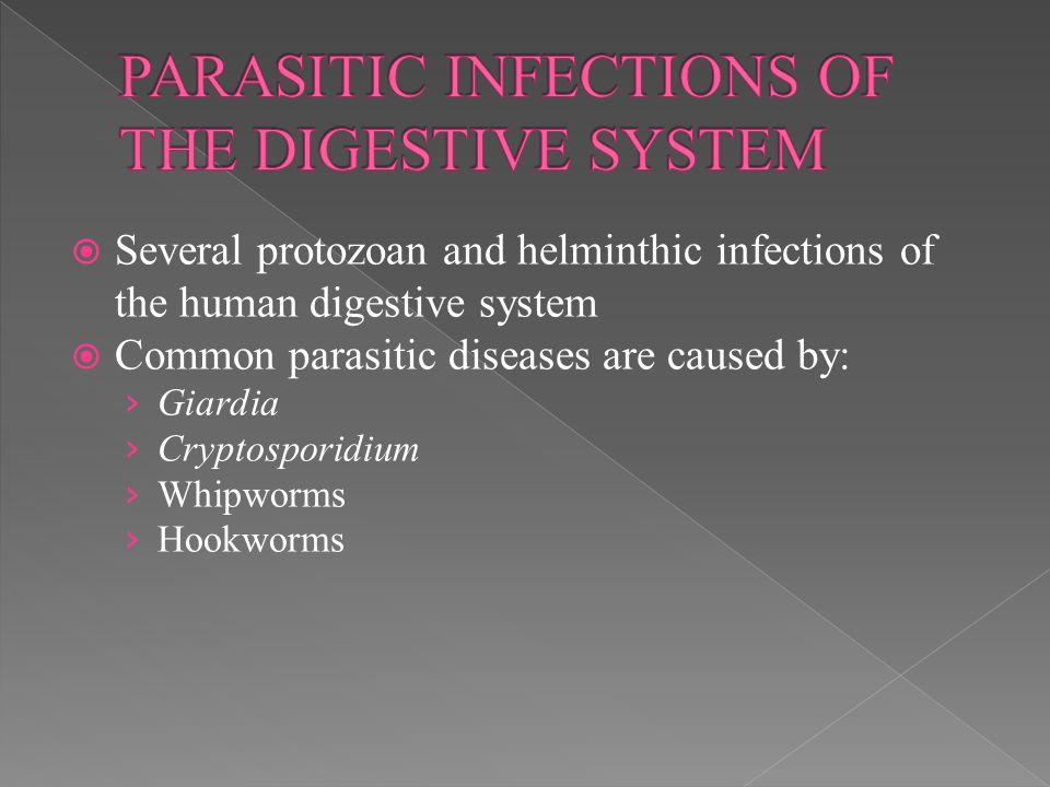 PARASITIC INFECTIONS OF THE DIGESTIVE SYSTEM