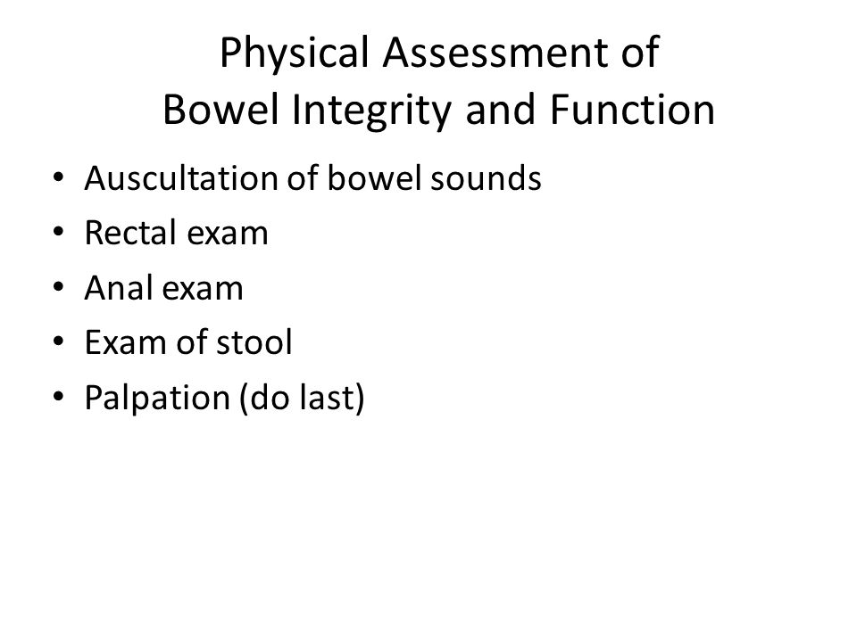 Physical Assessment of Bowel Integrity and Function