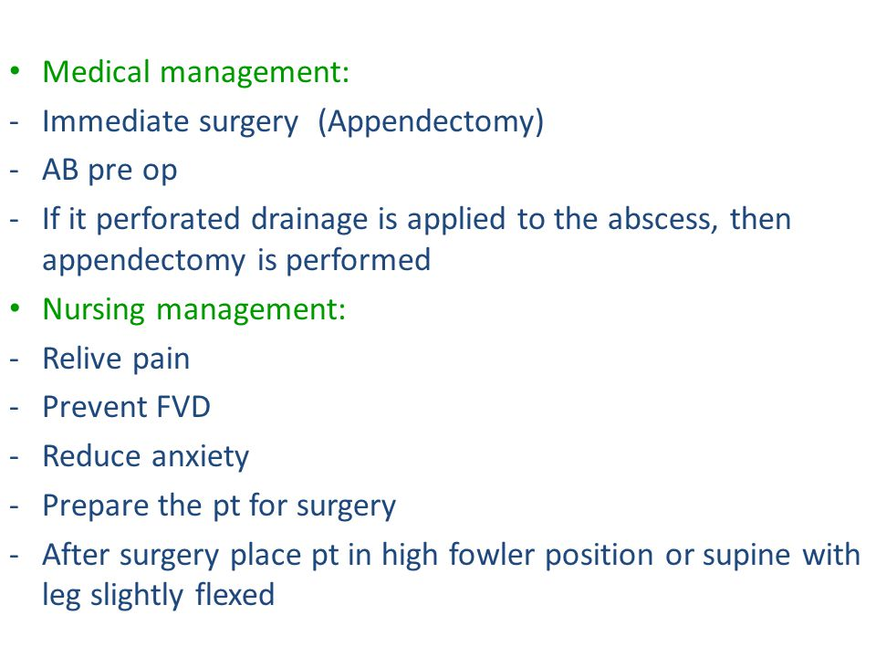Medical management: Immediate surgery (Appendectomy) AB pre op.