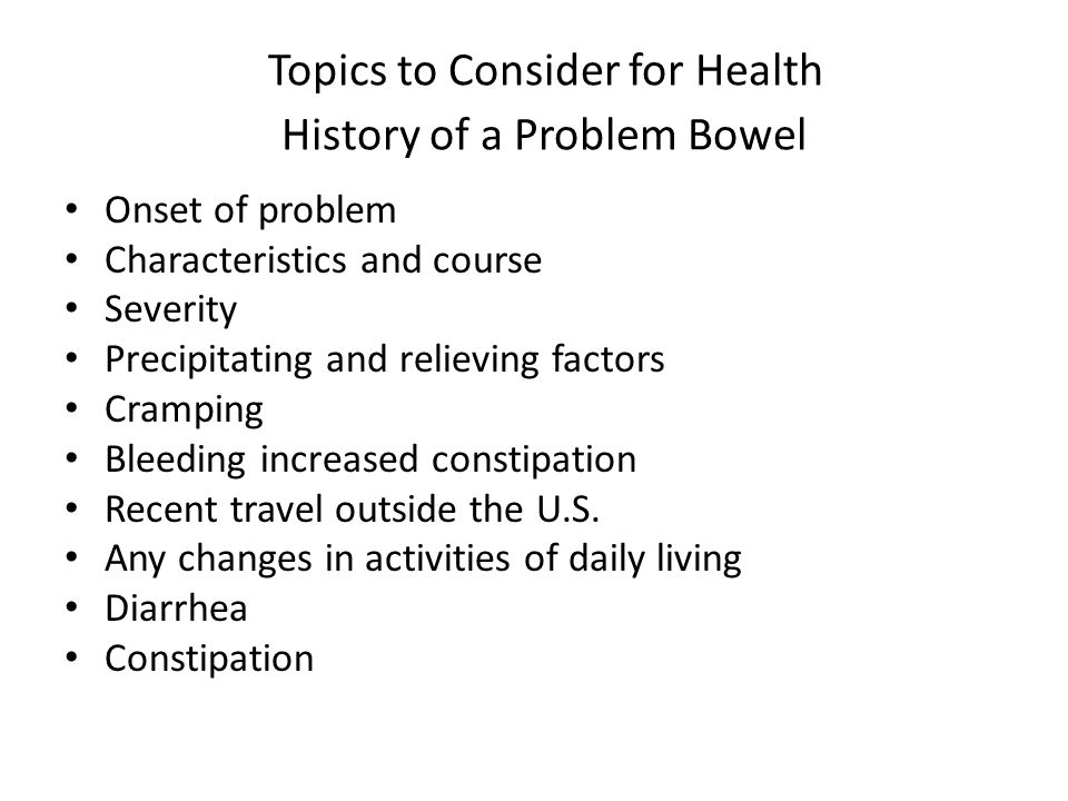Topics to Consider for Health History of a Problem Bowel