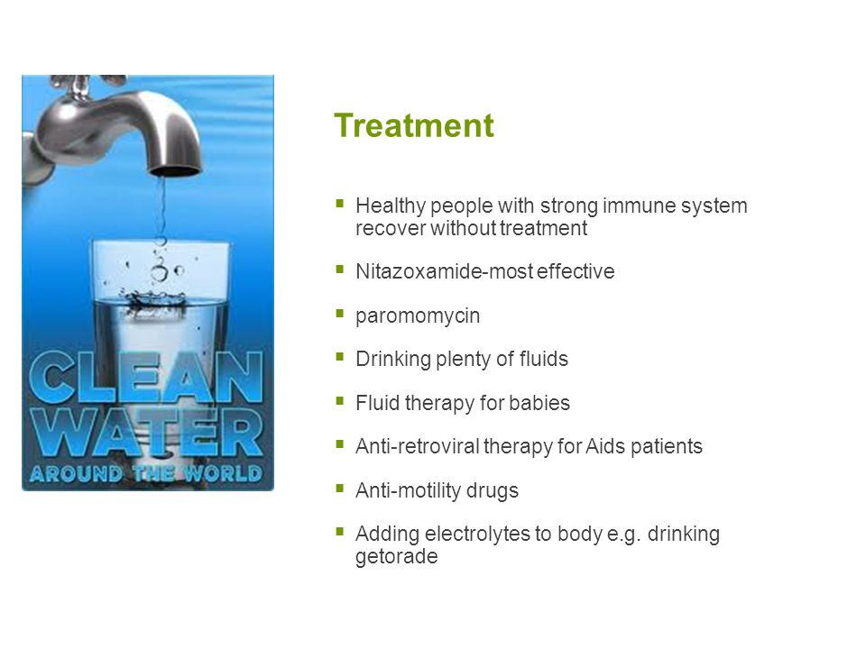 Treatment Healthy people with strong immune system recover without treatment. Nitazoxamide-most effective.
