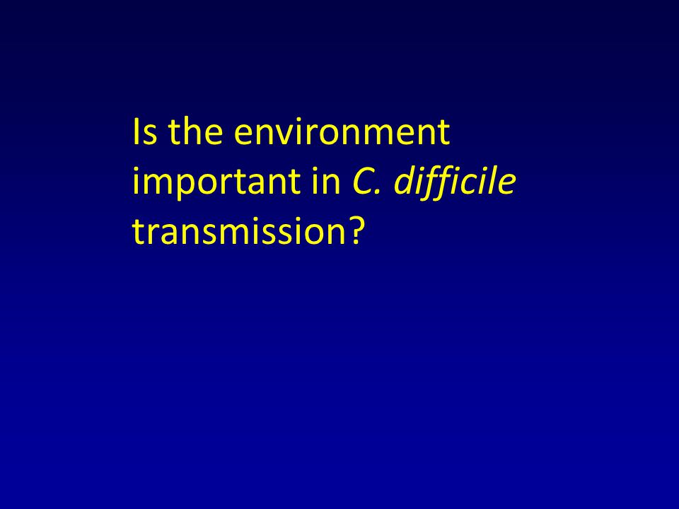 Is the environment important in C. difficile transmission
