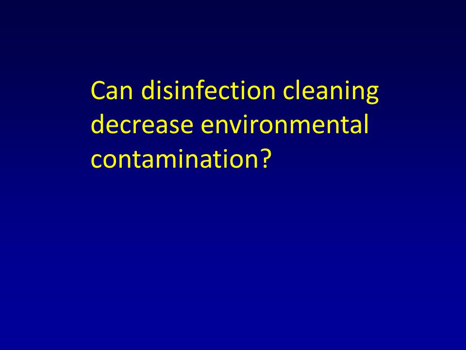 Can disinfection cleaning decrease environmental contamination