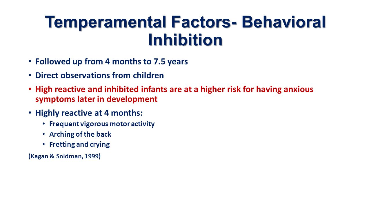 Temperamental Factors- Behavioral Inhibition