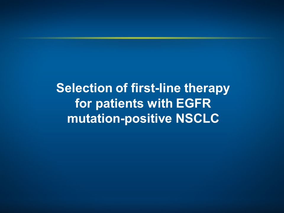 Selection of first-line therapy for patients with EGFR mutation-positive NSCLC