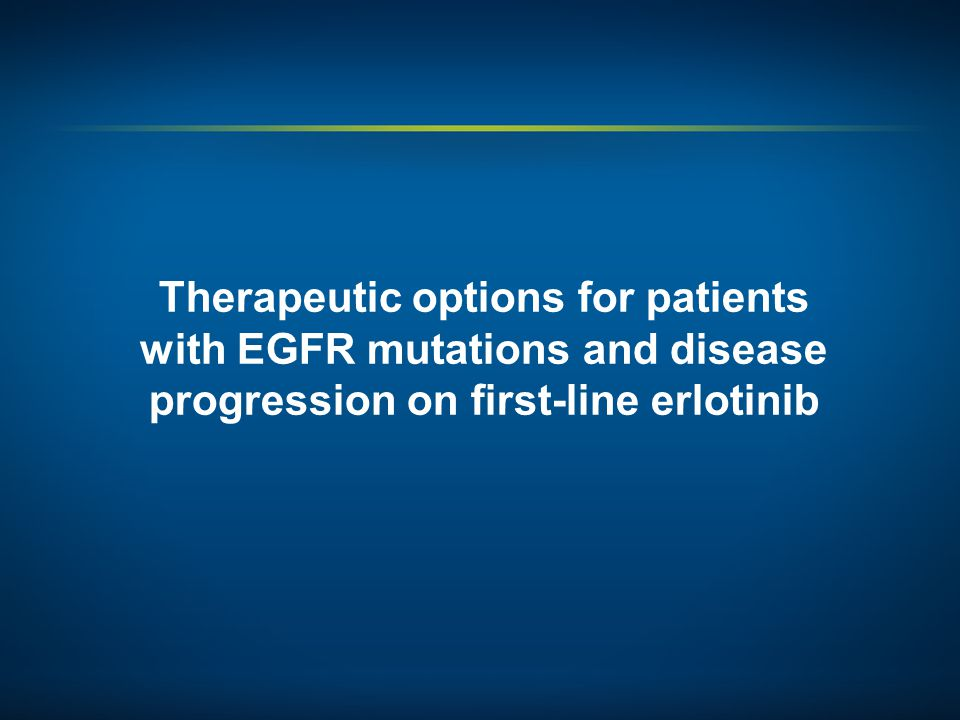 Therapeutic options for patients with EGFR mutations and disease progression on first-line erlotinib