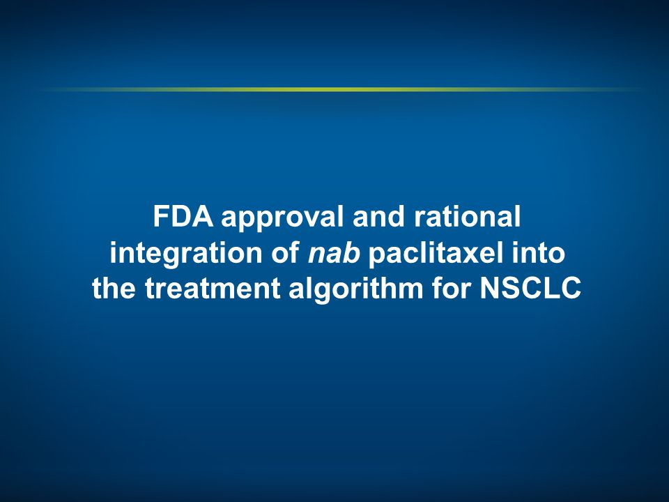 FDA approval and rational integration of nab paclitaxel into the treatment algorithm for NSCLC