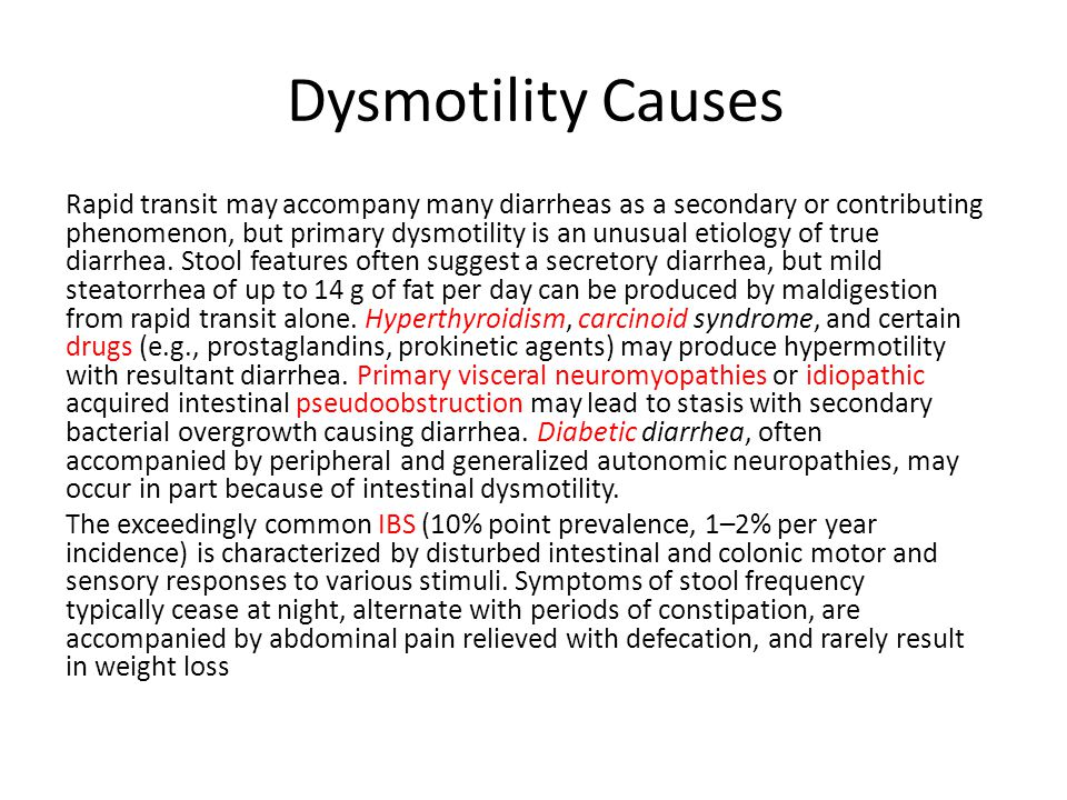 Dysmotility Causes