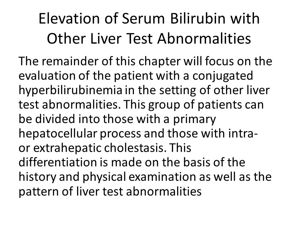 Elevation of Serum Bilirubin with Other Liver Test Abnormalities
