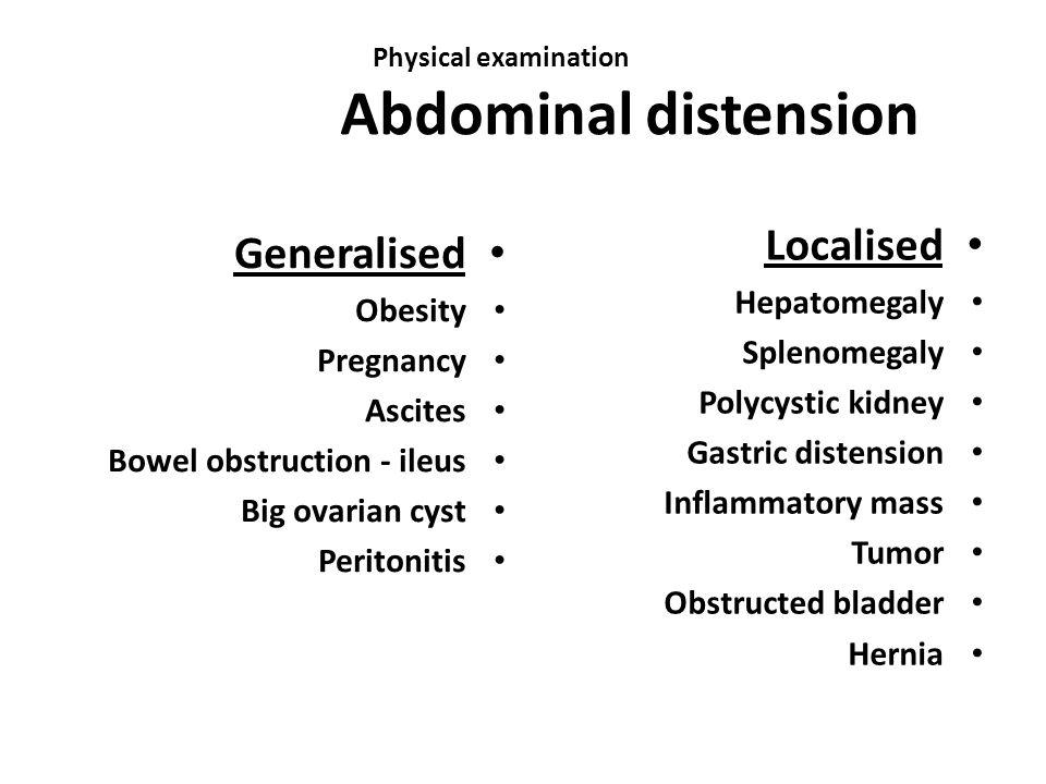 Physical examination Abdominal distension