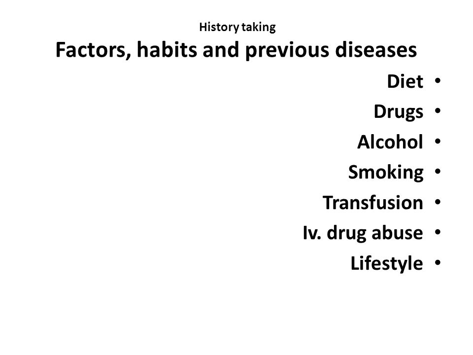 History taking Factors, habits and previous diseases