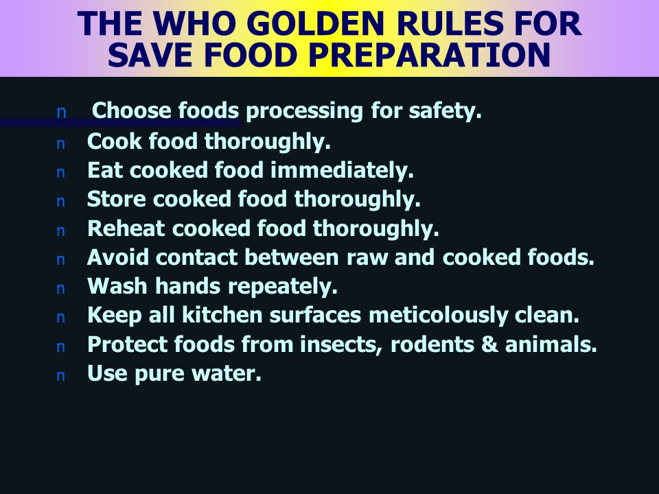 THE WHO GOLDEN RULES FOR SAVE FOOD PREPARATION