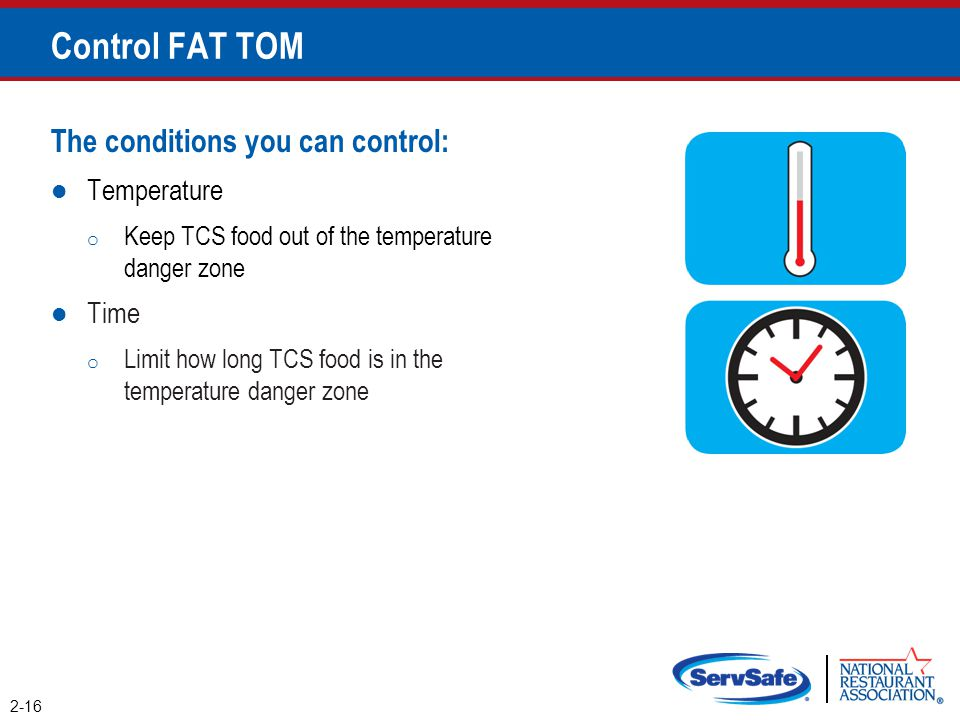 Control FAT TOM The conditions you can control: Temperature Time