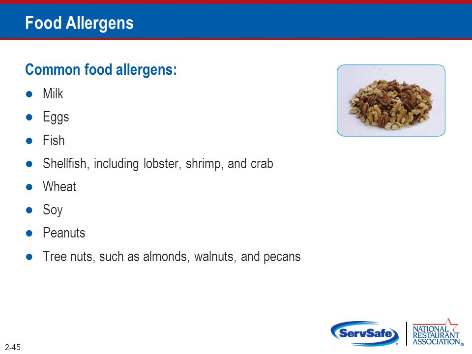 Food Allergens Common food allergens: Milk Eggs Fish