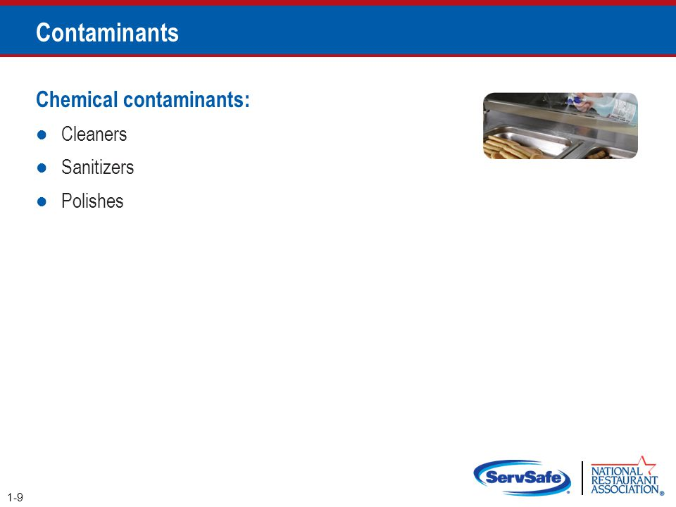 Contaminants Chemical contaminants: Cleaners Sanitizers Polishes
