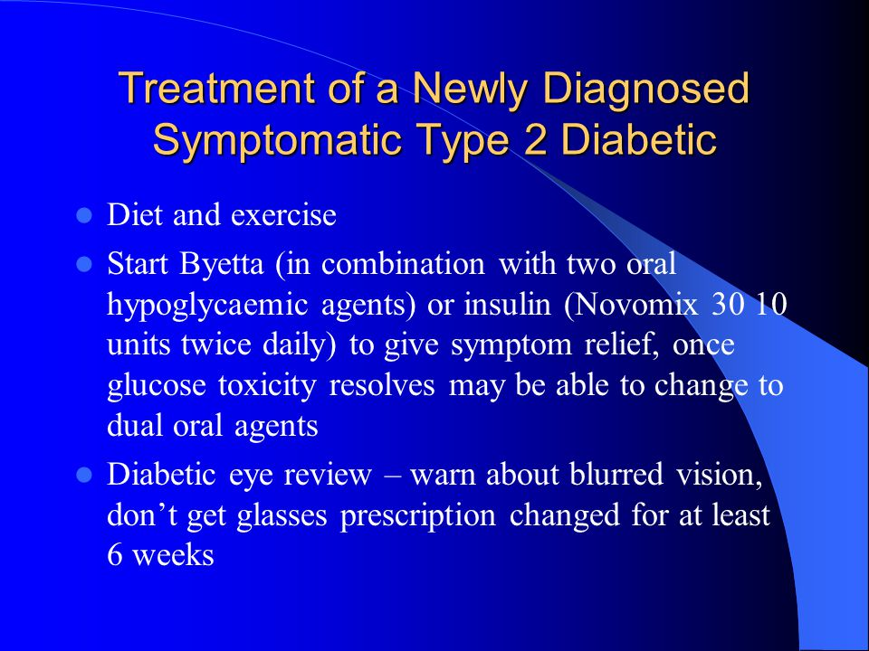 Treatment of a Newly Diagnosed Symptomatic Type 2 Diabetic