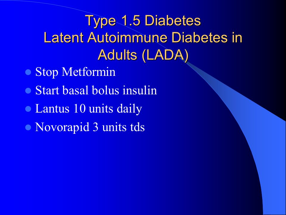 Type 1.5 Diabetes Latent Autoimmune Diabetes in Adults (LADA)
