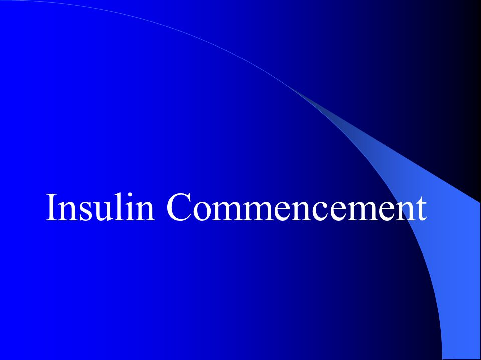 Insulin Commencement