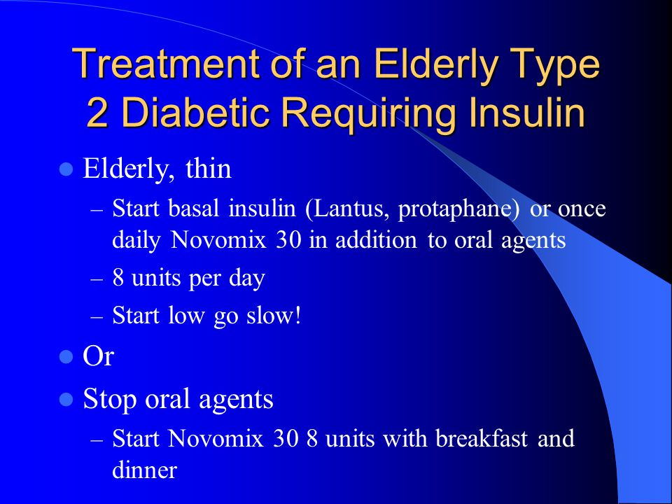 Treatment of an Elderly Type 2 Diabetic Requiring Insulin