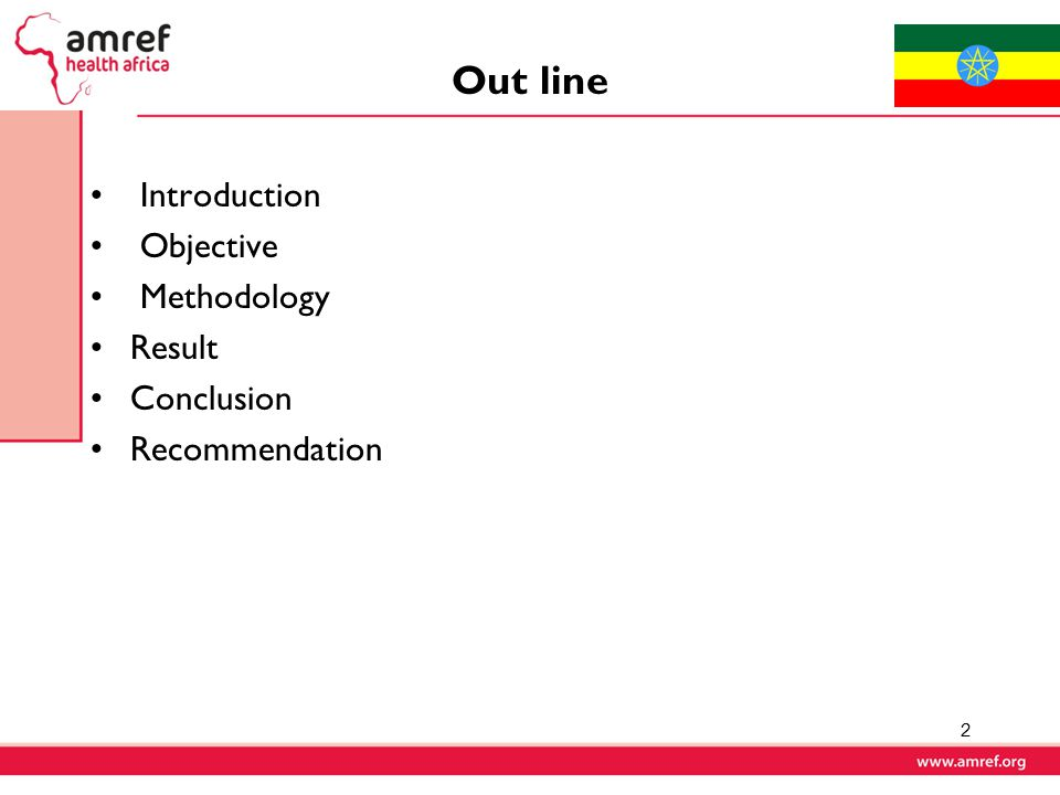 Out line Introduction Objective Methodology Result Conclusion