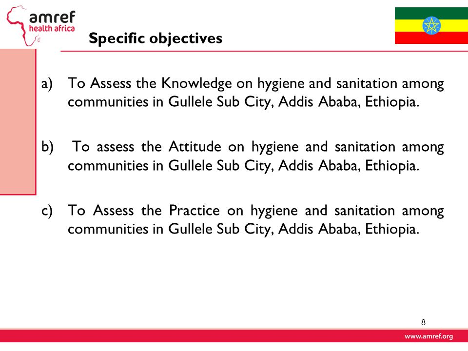 Specific objectives To Assess the Knowledge on hygiene and sanitation among communities in Gullele Sub City, Addis Ababa, Ethiopia.