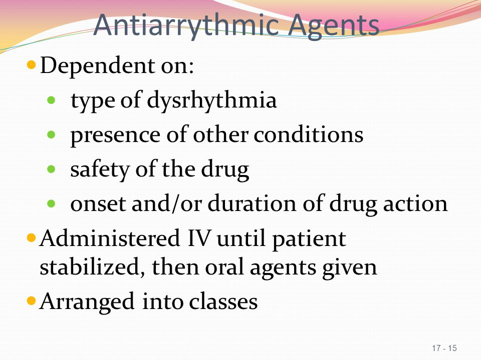 Antiarrythmic Agents Dependent on: type of dysrhythmia