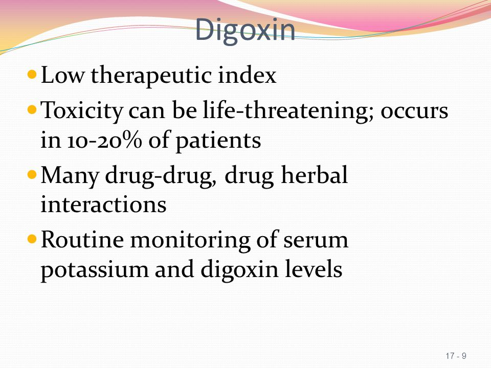 Digoxin Low therapeutic index