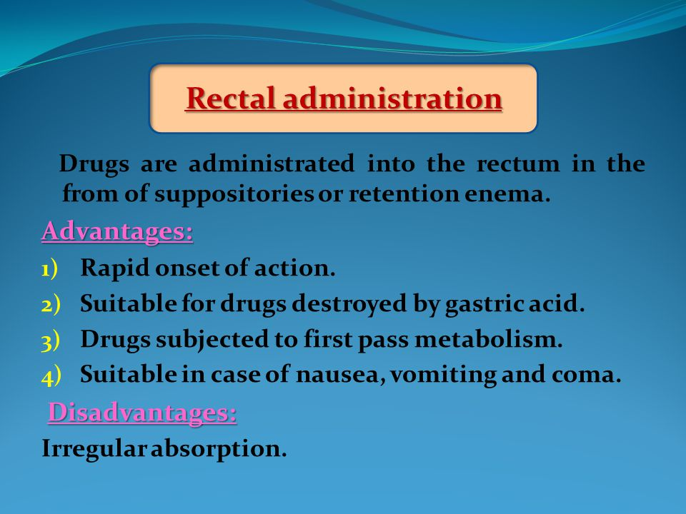 Rectal administration