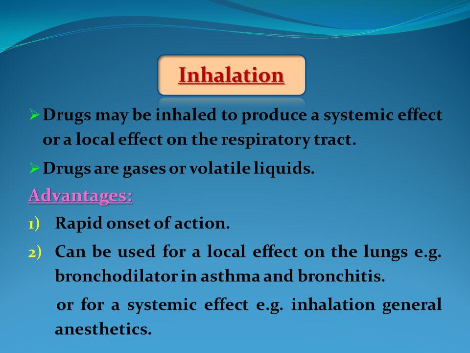 Inhalation Advantages: