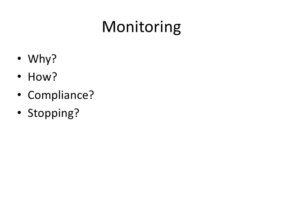 Monitoring Why How Compliance Stopping
