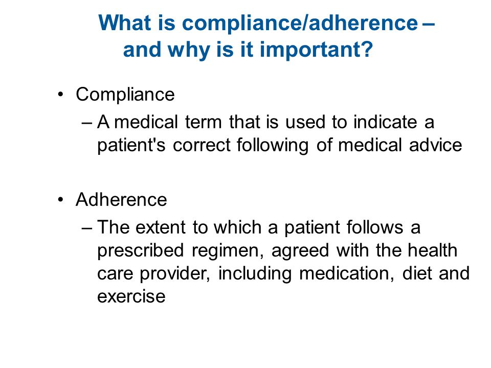 What is compliance/adherence – and why is it important