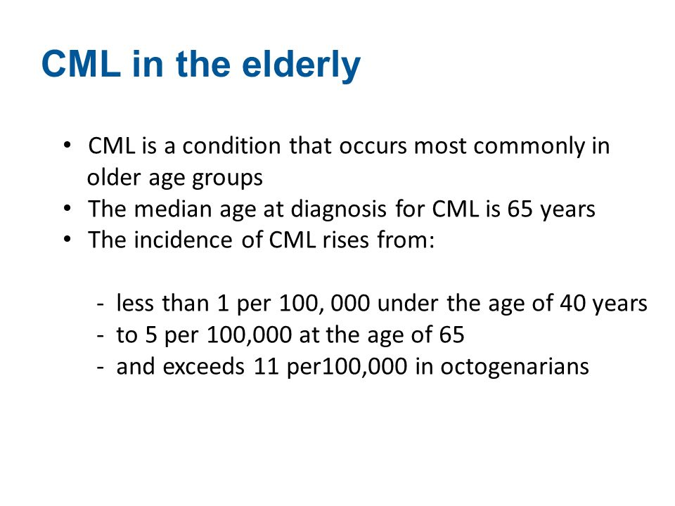CML in the elderly CML is a condition that occurs most commonly in