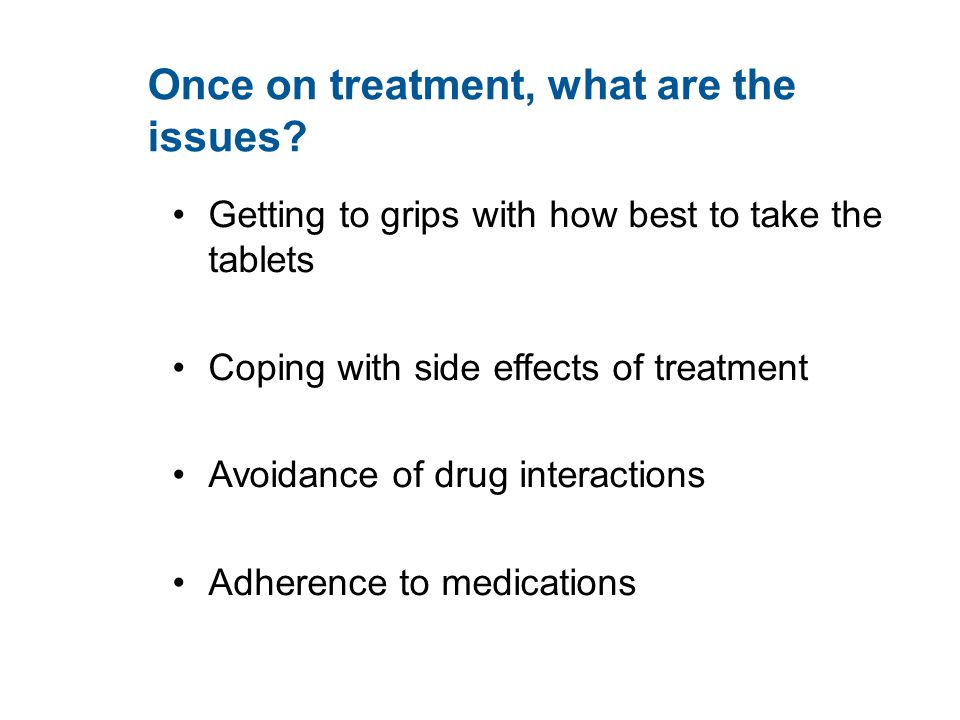 Once on treatment, what are the issues