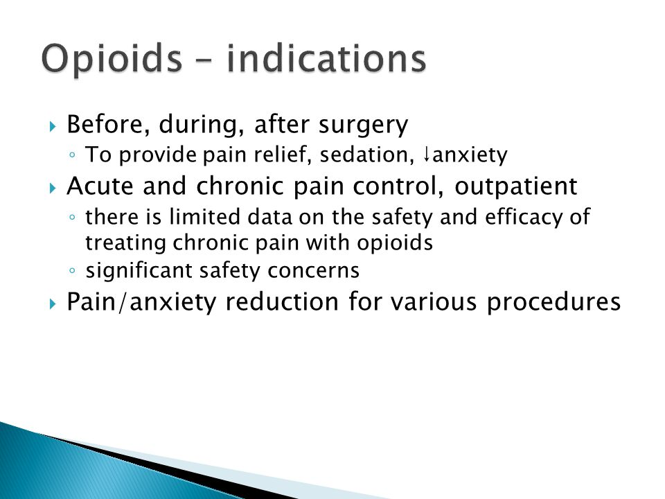 Opioids – indications Before, during, after surgery