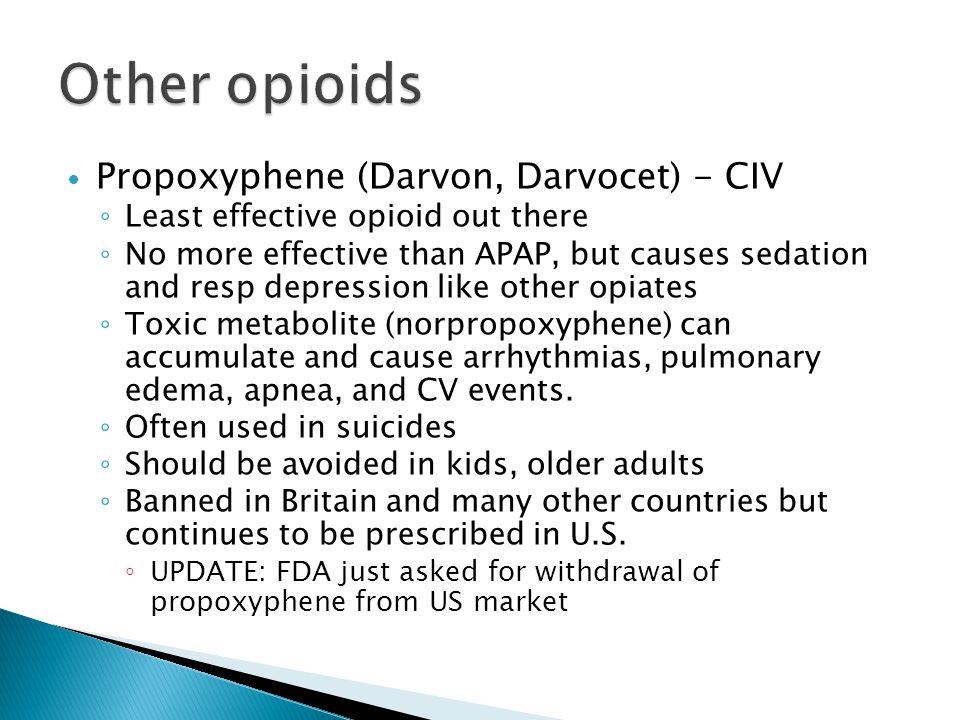 Other opioids Propoxyphene (Darvon, Darvocet) - CIV