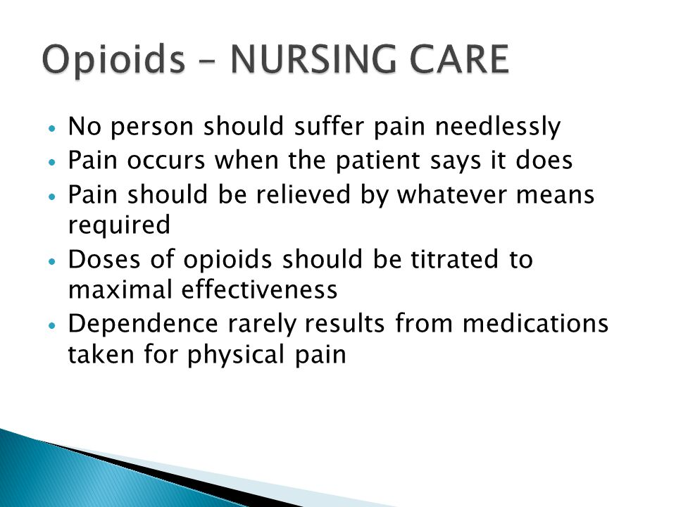 Opioids – NURSING CARE No person should suffer pain needlessly