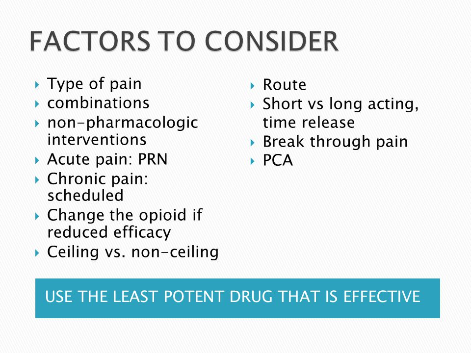 FACTORS TO CONSIDER Type of pain combinations