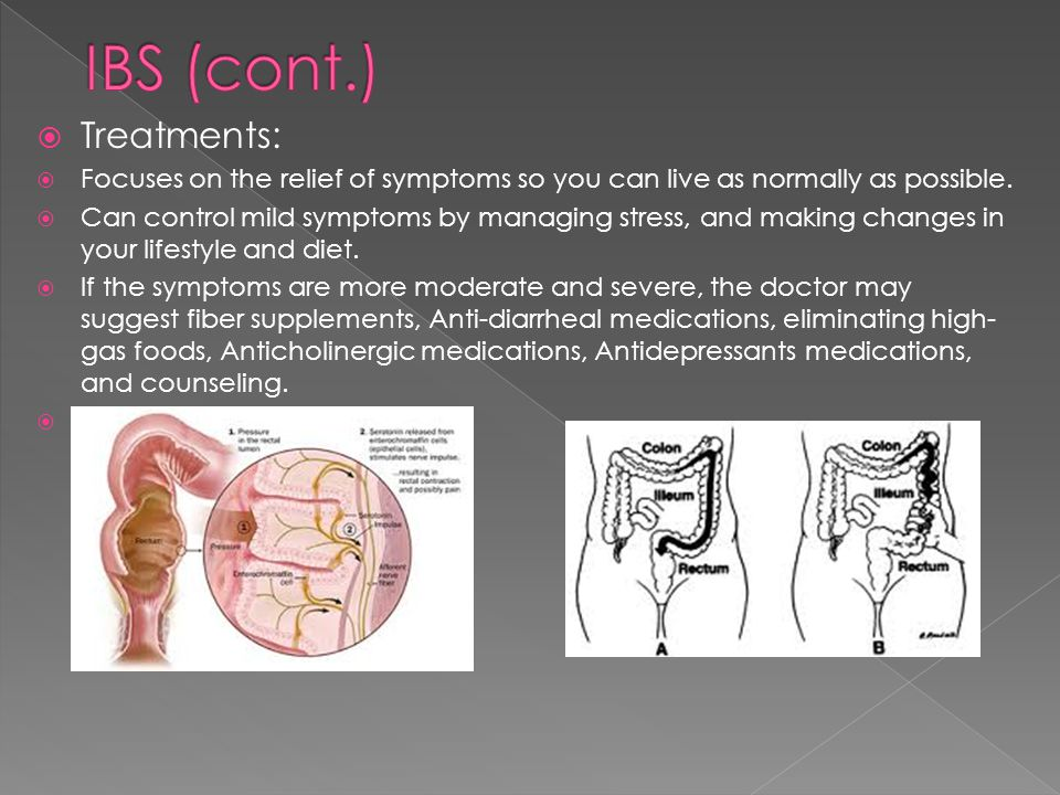 IBS (cont.) Treatments: