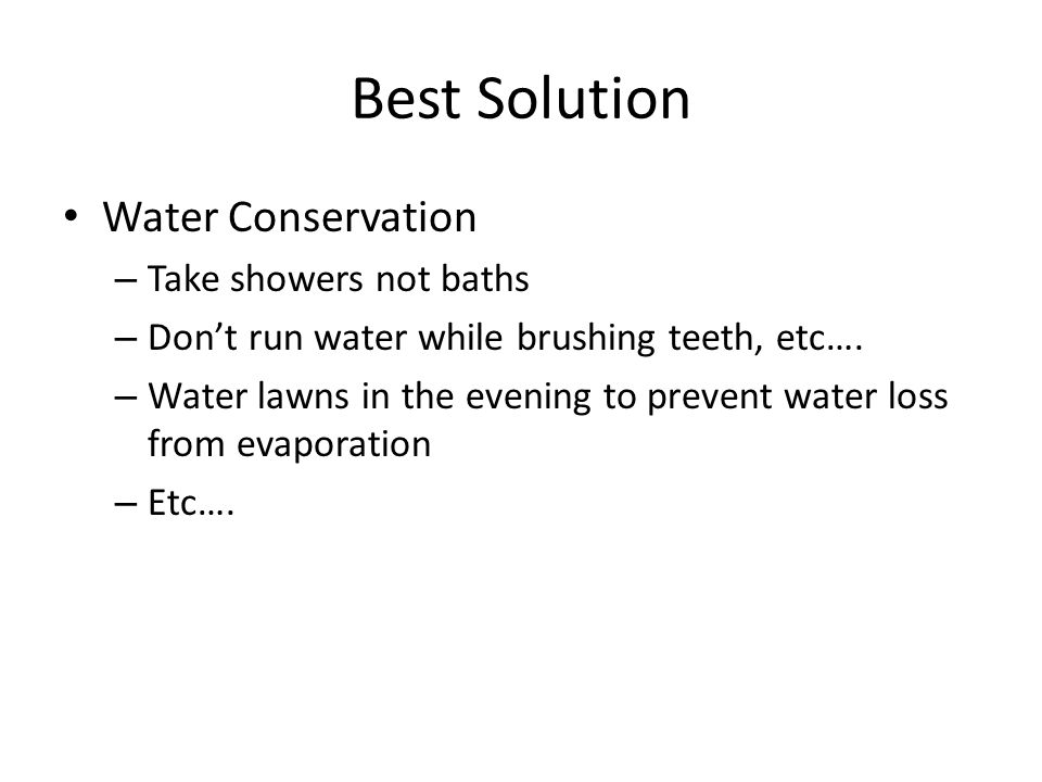 Best Solution Water Conservation Take showers not baths