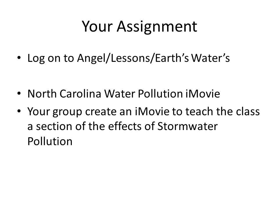 Your Assignment Log on to Angel/Lessons/Earth's Water's