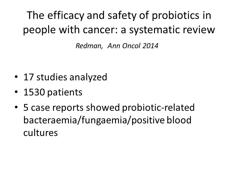 The efficacy and safety of probiotics in people with cancer: a systematic review
