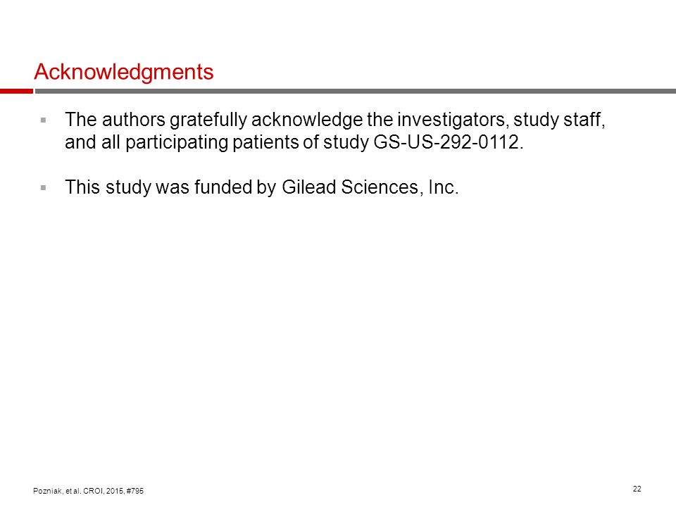 Acknowledgments The authors gratefully acknowledge the investigators, study staff, and all participating patients of study GS-US-292-0112.