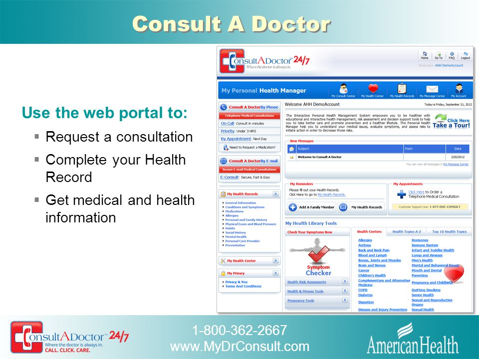 Consult A Doctor Use the web portal to: Request a consultation