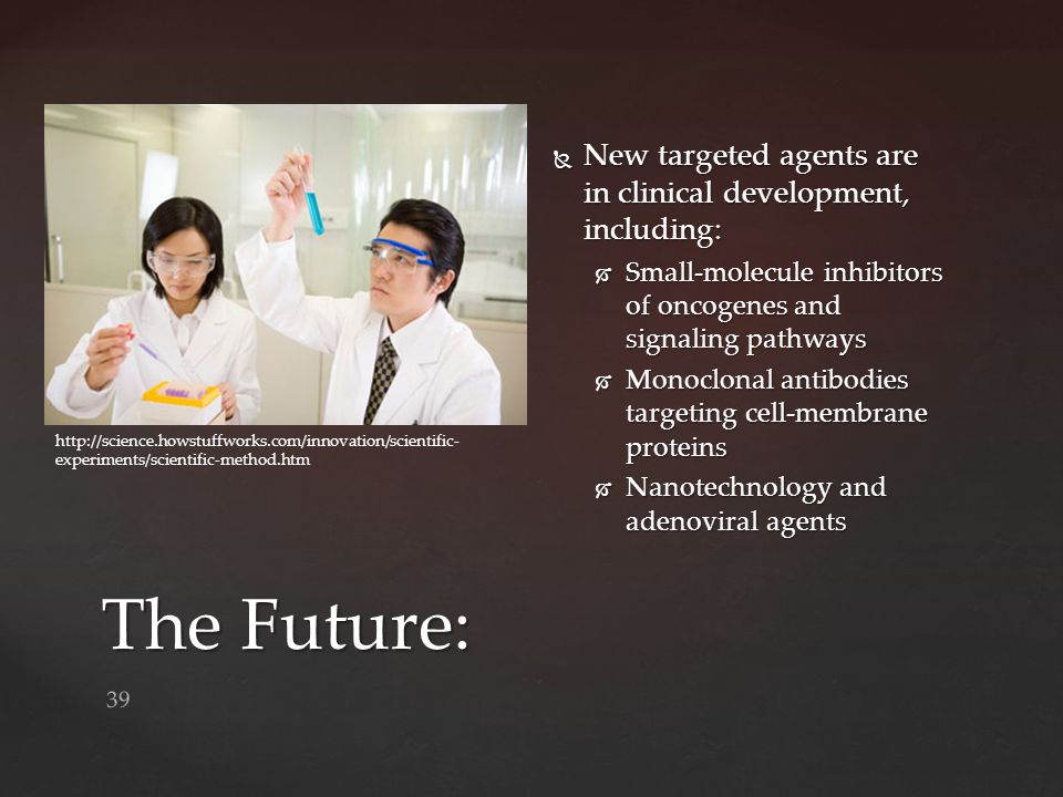 New targeted agents are in clinical development, including: