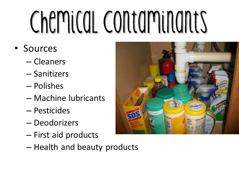 Sources Cleaners Sanitizers Polishes Machine lubricants Pesticides