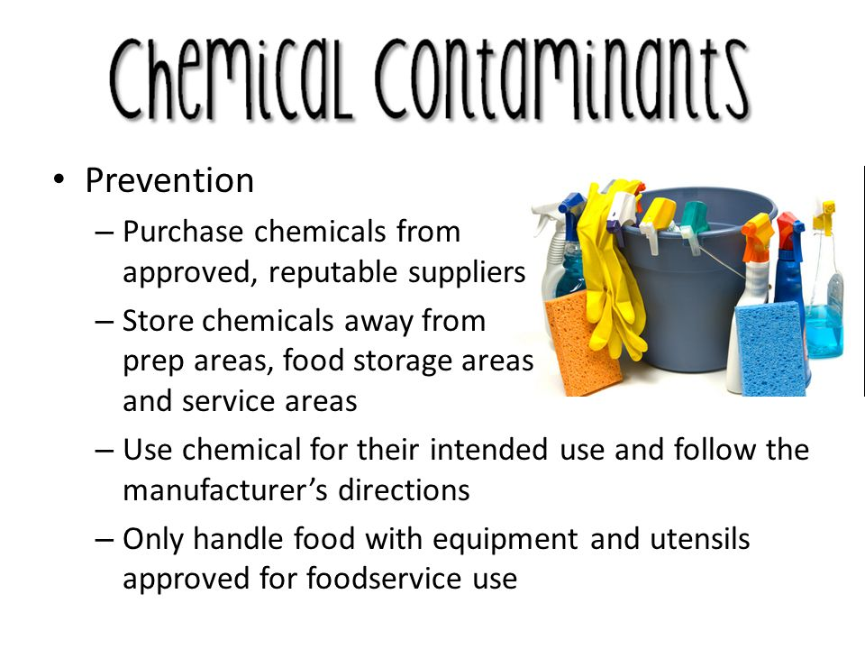 Prevention Purchase chemicals from approved, reputable suppliers