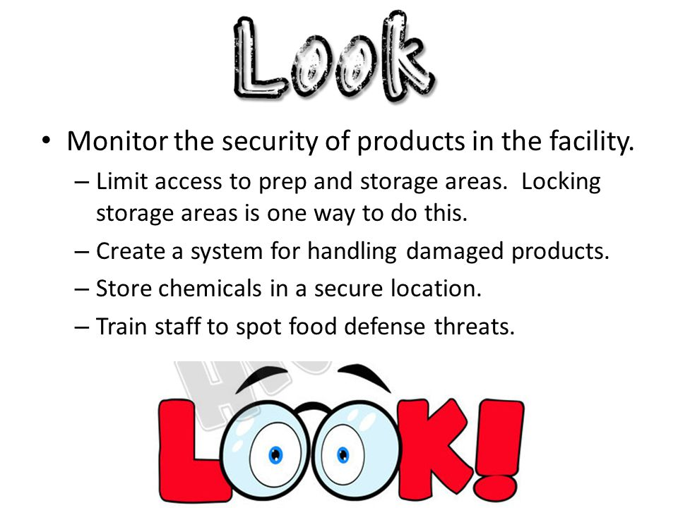 Monitor the security of products in the facility.