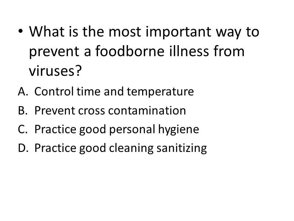 What is the most important way to prevent a foodborne illness from viruses