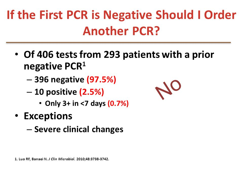 If the First PCR is Negative Should I Order Another PCR