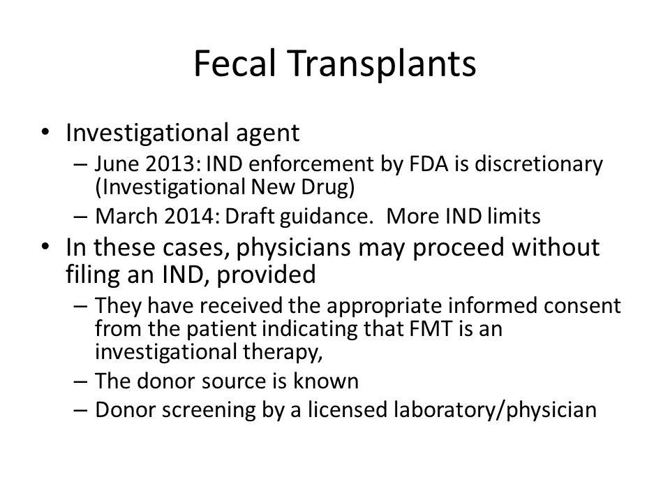 Fecal Transplants Investigational agent